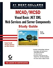 MCAD/MCSD: Visual Basic .Net XML Web Services & Server Components Study Guide: Exam 70-310