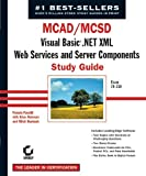 img - for MCAD/MCSD: Visual Basic .Net XML Web Services & Server Components Study Guide: Exam 70-310 book / textbook / text book