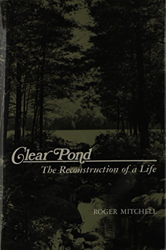 Clear Pond: The Reconstruction of a Life (New York State Series)