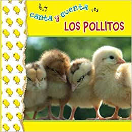 Los pollitos: Canta y cuenta (Spanish Edition): Yanitzia Canetti: 9781598351491: Amazon.com: Books