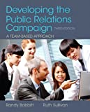 Developing the Public Relations Campaign Plus Mysearchlab with Etext -- Access Card Package, Randy Bobbitt and Ruth Sullivan, 0205943594