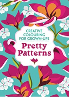Pretty Patterns Creative Colouring For Grown Ups