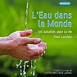 L'Eau dans le Monde: Les batailles pour la vie   Yves Lacoste