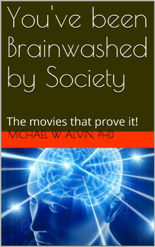 You've been Brainwashed by Society: The movies that prove it! (Brainwashed Challenging The Myth Of Black Inferiority)