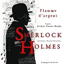 Flamme d'argent (Les enquêtes de Sherlock Holmes et du Dr Watson) | Livre audio Auteur(s) : Arthur Conan Doyle Narrateur(s) : Nicolas Planchais