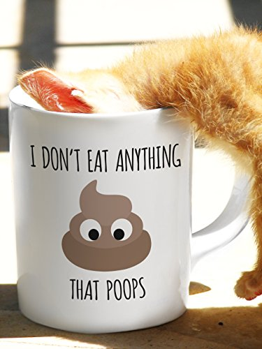 I Don't Eat Anything That Poops Mug