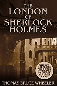 The London of Sherlock Holmes by [Wheeler, Thomas Bruce]