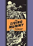 The Living Mummy And Other Stories (The Fantagraphics Ec Artists' Library)