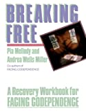 img - for Breaking Free: A Recovery Workbook for Facing Codependence by Pia Mellody (8-Nov-1990) Paperback book / textbook / text book