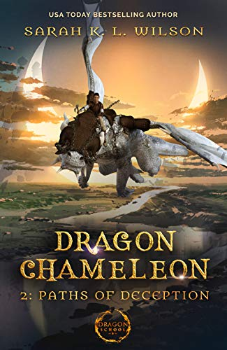 Dragon Chameleon: Paths of Deception by [Wilson, Sarah K. L.]