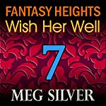 Wish Her Well: Fantasy Heights, Book 7 | Meg Silver