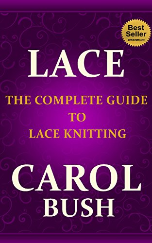 Lace: The Complete Guide to Lace (Knitting Lace Gloves)