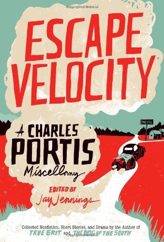 Escape Velocity: A Charles Portis Miscellaney: Amazon.es ...