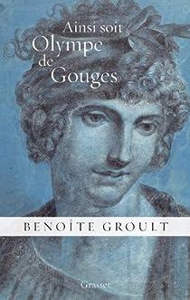 Ainsi soit Olympe de Gouges par Groult
