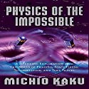 Physics of the Impossible Audiobook by Michio Kaku Narrated by Feodor Chin