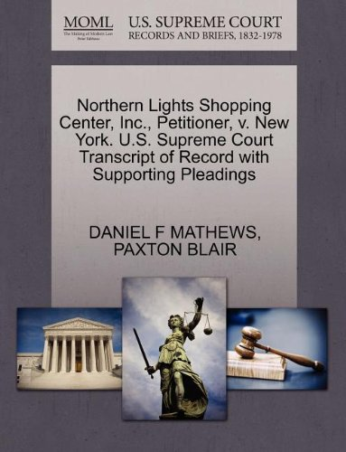 Northern Lights Shopping Center, Inc., Petitioner, v. New York. U.S. Supreme Court Transcript of Record with Supporting Pleadings