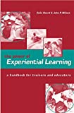 img - for The Power of Experiential Learning: A Handbook for Trainers and Educators book / textbook / text book