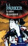 Les Enquêtes de Akitada Sugarawa, tome 6 : Le sabre du condamné par Parker