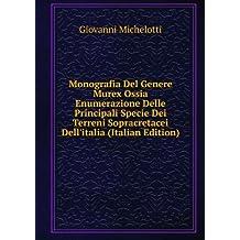 Monografia Del Genere Murex Ossia Enumerazione Delle Principali Specie Dei Terreni Sopracretacei Dell'italia (Italian Edition)