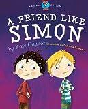 A Friend Like Simon - Autism / ASD (Moonbeam childrens book award winner 2009) - Special Stories Series 2 (Volume 1)