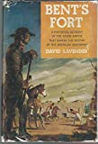 Bent's Fort. A Historical Account of the Adobe Empire That Shaped the Destiny of the American Southwest.