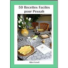 50 Recette Faciles pour Pessah (50 Recettes t. 3) (French Edition)