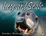Leopard Seals, Sandra Markle, 1580135404
