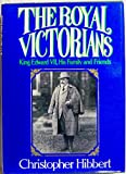 The Royal Victorians, Christopher Hibbert, 0397011113