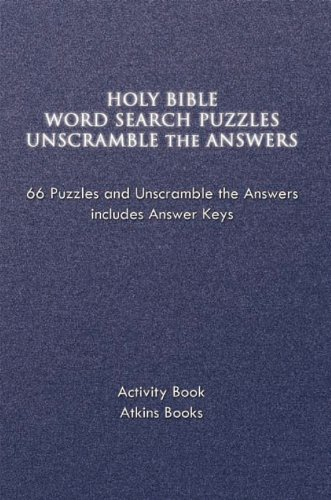 Include Answer Key (HOLY BIBLE WORD SEARCH PUZZLES UNSCRAMBLE THE ANSWERS: 66 Puzzles and Unscramble the Answers includes Answer Keys)