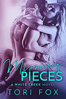 Missing Pieces: A White Creek Novel (The White Creek Series Book 1) by [Fox, Tori]
