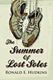 The Summer of Lost Soles, Ronald E. Hudkins, 148392503X