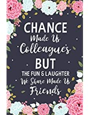 Chance Made us Colleagues But The Fun & Laughter We Share Made us Friends: Floral Friendship Gifts For Women   Chance Made us Colleagues Gifts   Birthday Friend Gifts   Coworker Leaving Gift