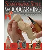 img - for Art and Technique of Scandinavian Style Woodcarving: Step-by-Step Instructions and Patterns for 40 Flat-Plane Carving Projects (Paperback) - Common book / textbook / text book