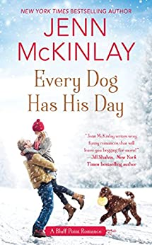 Every Dog Has His Day (A Bluff Point Romance) by [McKinlay, Jenn]