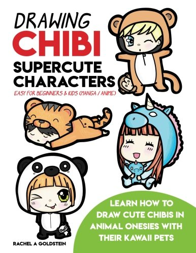 Drawing Chibi Supercute Characters Easy for Beginners & Kids (Manga / Anime): Learn How to Draw Cute Chibis in Animal Onesies with their Kawaii Pets (Drawing for Kids) (Volume (How To Draw Anime Art)