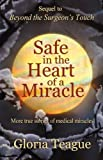 Safe in the Heart of a Miracle, Gloria Teague, 1620160005