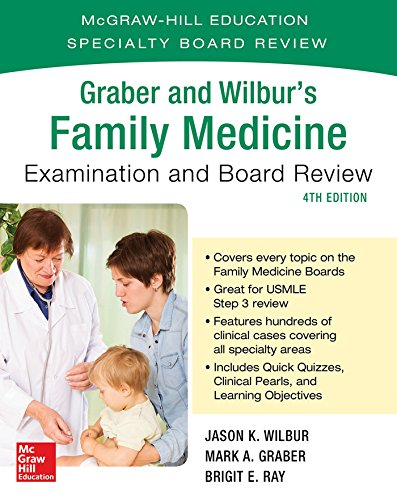 Graber and Wilbur's Family Medicine Examination and Board Review, Fourth Edition (Medical/Denistry)