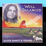Well Balanced by Oliver Shanti & FriendsWhen sold by Amazon.com, this product will be manufactured on demand using CD-R recordable media. Amazon.com's standard return policy will apply.