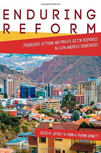 Enduring Reform: Progressive Activism and Private Sector Responses in Latin America's Democracies (Pitt Latin American Series)