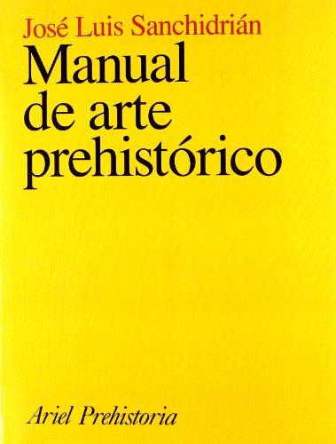 Descargar Libro Manual De Arte Prehistórico ) José Luis Sanchidrián