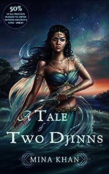 A Tale of Two Djinns by [Khan, Mina]