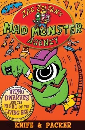 Hypno-Dwarves and the Night of the Living Bed (Zac Zoltan's Mad Monster Agency) by Jem Packer (2009-07-06) ebook