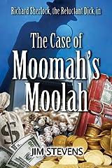 The Case of Moomah's Moolah (A Richard Sherlock Whodunit Book 2) Kindle Edition