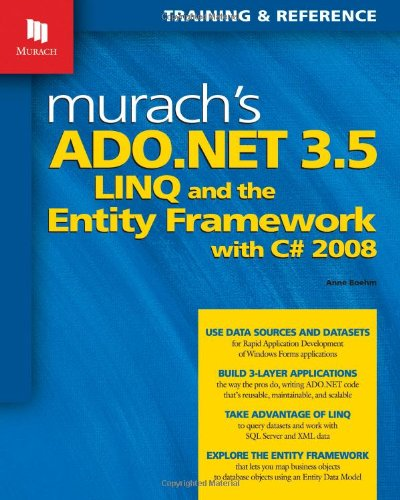 Murach's ADO.NET 3.5, LINQ, and the Entity Framework with C# 2008 (Murach: Training & Reference)