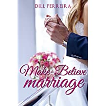 Make-Believe Marriage (English Edition)