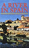 img - for A River in Spain: Discovering the Duero Valley in Old Castile by Robert N. White (1998-07-15) book / textbook / text book