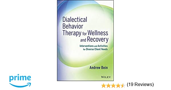 Dialectical Behavior Therapy for Wellness and Recovery ...
