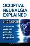 Occipital Neuralgia Explained: Migraines, Occipital Headaches,...