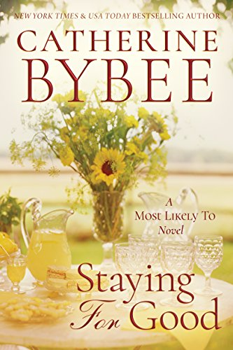 Staying For Good (A Most Likely To Novel Book 2)