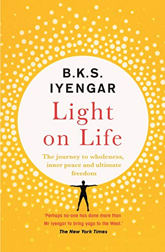 Light on Life: The Yoga Journey to Wholeness, Inner Peace ...
